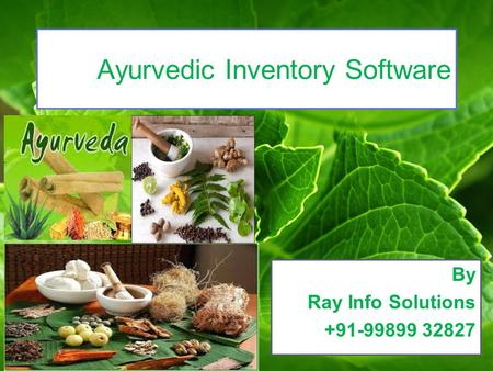 Ayurvedic Inventory Software By Ray Info Solutions +91-99899 32827.