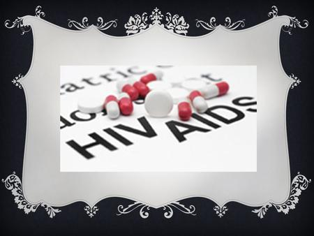 "What is HIV ? H- Human I- Immunodeficiency V- Virus Only transferrable between humans Weakens immune system by destroying cells that fight disease= ""deficient"""