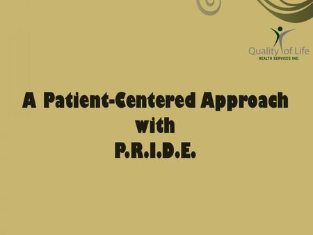 A Patient-Centered Approach with P.R.I.D.E.