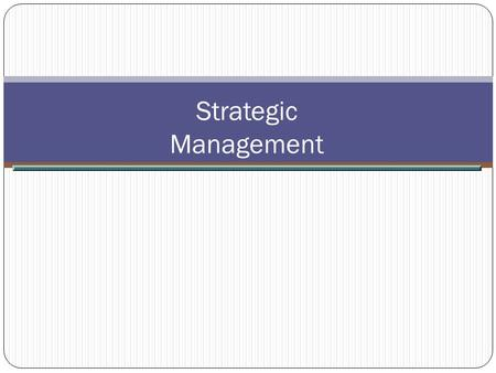 Strategic Management.