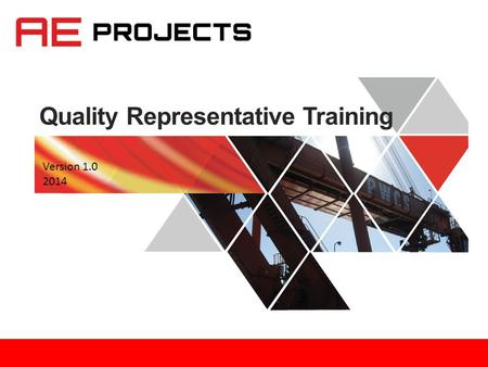 Quality Representative Training Version 1.0 2014.