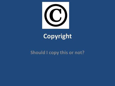 Copyright Should I copy this or not?. Current Copyright Law Copyright Revision Act of 1976 [effective January 1, 1978]