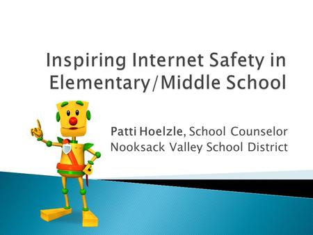 Patti Hoelzle, School Counselor Nooksack Valley School District.