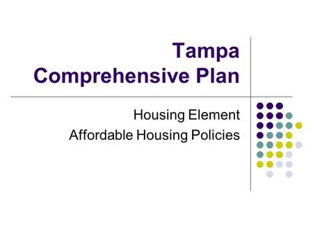 Tampa Comprehensive Plan Housing Element Affordable Housing Policies.