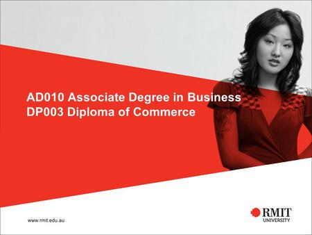 AD010 Associate Degree in Business DP003 Diploma of Commerce.