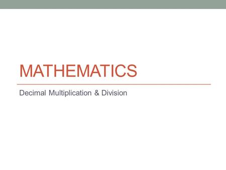 Decimal Multiplication & Division