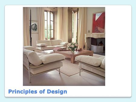 Principles of Design. Principles of Design – Your Rules 1. Proportion 2. Scale 3. Balance 4. Rhythm 5. Emphasis 6. Harmony.