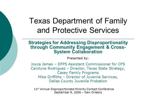 Texas Department of Family and Protective Services Strategies for Addressing Disproportionality through Community Engagement & Cross- System Collaboration.