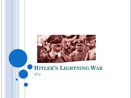 H ITLER ' S L IGHTNING W AR 17.1. H ITLER ' S L IGHTNING W AR In a secret agreement, Germany and the Soviet Union agreed to divide Poland between them.