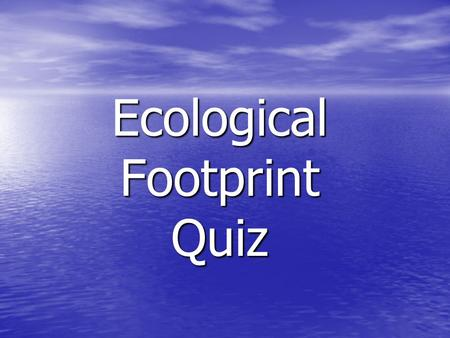Ecological Footprint Quiz. Weather Which city has weather most similar to yours? <strong>Mean</strong> daily maximum - minimum temperatures in these cities are: Brisbane.