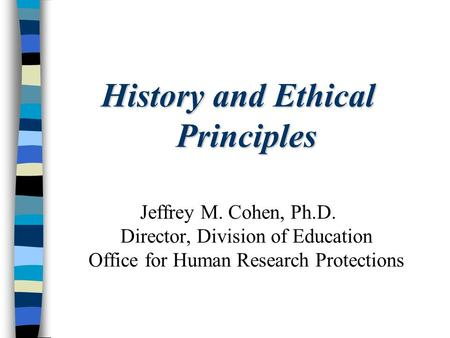 History and Ethical Principles
