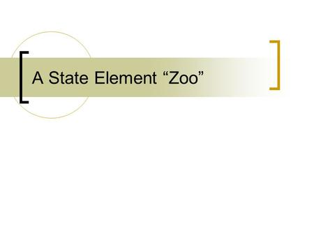 "A State Element ""Zoo""."