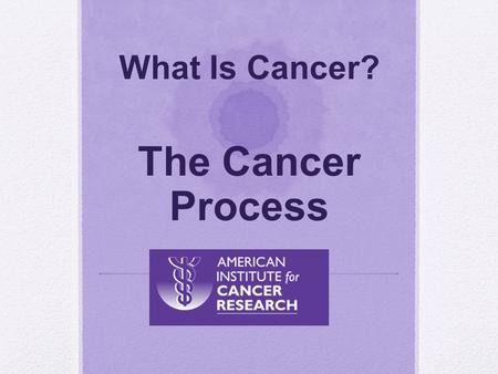 What Is Cancer? The Cancer Process Taken from:. Quick review… What is the cell cycle? Hmmm….what regulates/controls the cell cycle and tells each cell.