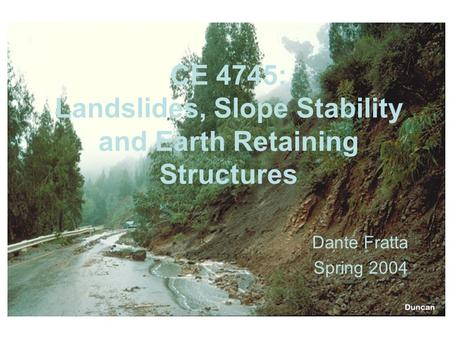 CE 4745: Landslides, Slope Stability and Earth Retaining Structures