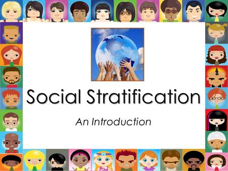 Social Stratification An Introduction. DO NOW: In your notebook, write down one experience that you have had or have heard about for each of the following: