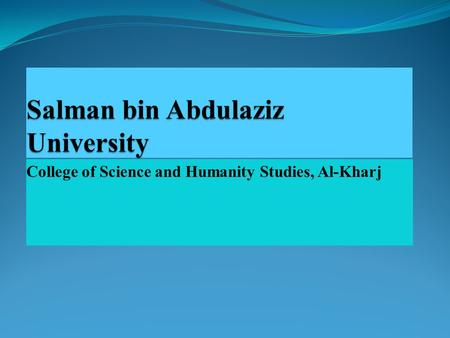College of Science and Humanity Studies, Al-Kharj.