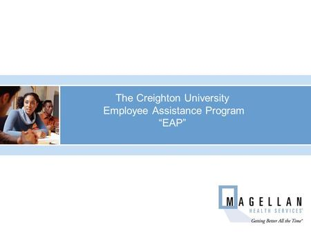 "The Creighton University Employee Assistance Program ""EAP"""