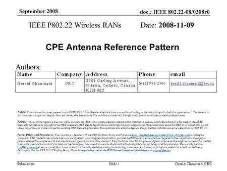 Doc.: IEEE 802.22-08/0308r0 Submission September 2008 Gerald Chouinard, CRCSlide 1 CPE Antenna Reference Pattern IEEE P802.22 Wireless RANs Date: 2008-11-09.
