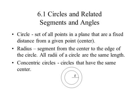 6.1 Circles and Related Segments and Angles