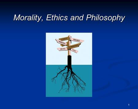 1 Morality, Ethics and Philosophy. 2Definitions Morality: set of beliefs and practices about how to lead a good life Ethics : A rational reflection on.