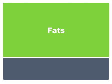 Fats. Fat Fat is a necessary part of the diet, it is not a food group, but they do provide essential nutrients Fat is one of the most concentrated sources.