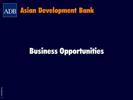 Introduction 1 Business Opportunities Asian Development Bank.