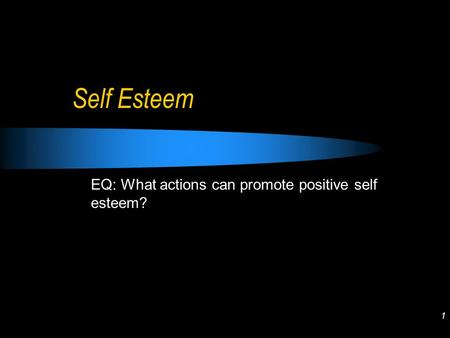 Self Esteem EQ: What actions can promote positive self esteem?
