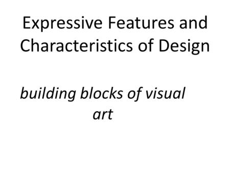 Expressive Features and Characteristics of Design