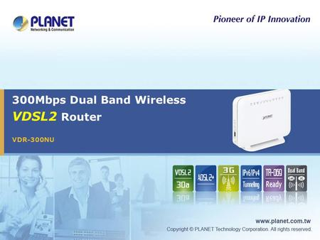 300Mbps Dual Band Wireless VDSL2 Router VDR-300NU.