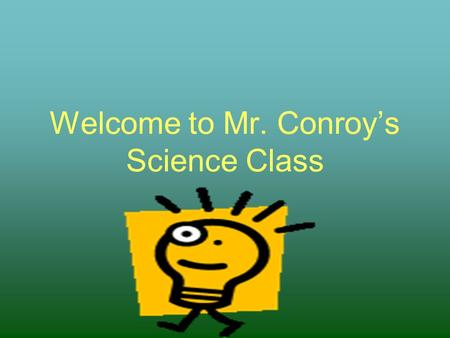 Welcome to Mr. Conroy's Science Class Topic 1 Energy Sources.