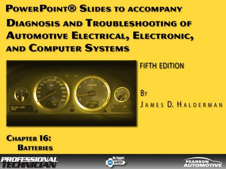 OBJECTIVES After studying Chapter 16, the reader should be able to: Prepare for ASE Electrical/Electronic Systems (A6) certification test content area.
