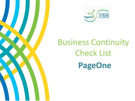 Business Continuity Check List PageOne. - Why Does Your Business Need A Continuity Checklist? Should the unexpected occur, your business will be able.