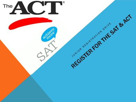 REGISTER FOR THE SAT & ACT JUNIOR REGISTRATION DRIVE.