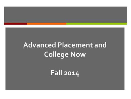 Advanced Placement and College Now Fall 2014. College Trig/Algebra Math Class  Not part of the College Now program. Called Quick Step Plus.  Teachers.
