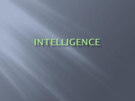  What makes a good intelligence test?  Do Intelligence Tests actually measure intelligence?