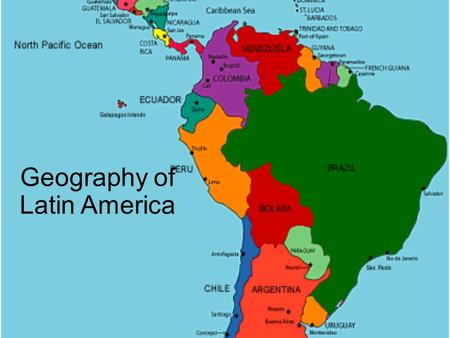 Geography of Latin America. Latin America Latin America has 20 countries – Colonized by Spain & Portugal – Large, diverse populations 618 million people.