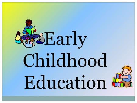 Early Childhood Education. Workshop #1 Agreement Share practices of Early Childhood Education Increase the understanding of the development needs of children.