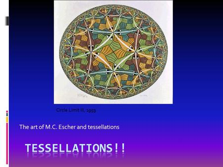 The art of M.C. Escher and tessellations Circle Limit III, 1959.