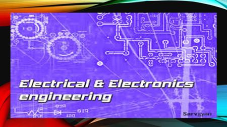 ELECTRICAL & ELECTRONIC ENGINEER. WHAT ARE ELECTRICAL & ELECTRONIC ENGINEERS? Technologists and technicians that may work independently or provide technical.