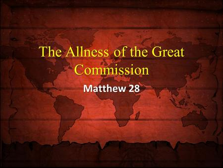 The Allness of the Great Commission Matthew 28.