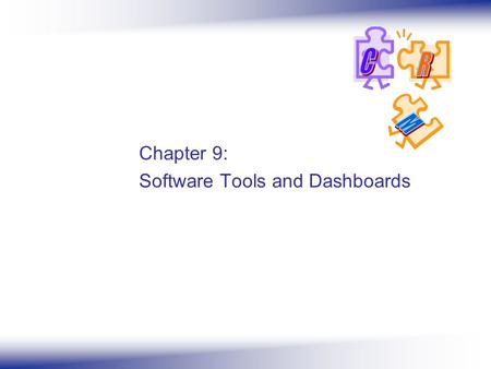 Chapter 9: Software Tools and Dashboards. 2 V. Kumar and W. Reinartz – Customer Relationship Management Overview Topics discussed  CRM Implementation.
