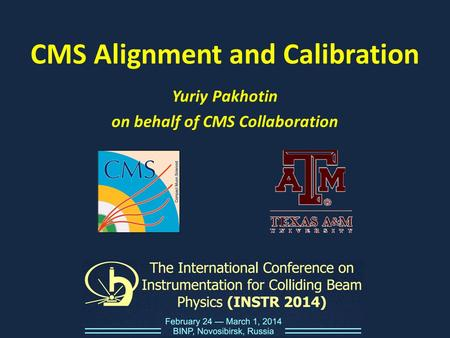 CMS Alignment and Calibration Yuriy Pakhotin on behalf of CMS Collaboration.