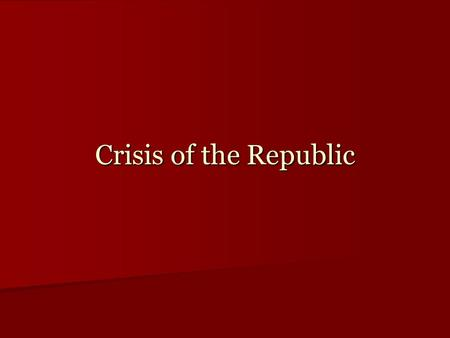 "Crisis of the Republic. The Expanse of the Roman ""Republic"""