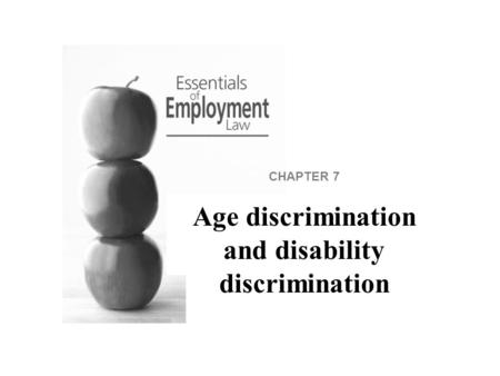 CHAPTER 7 Age discrimination and disability discrimination.