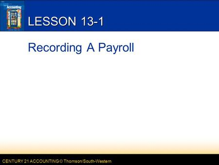 LESSON 13-1 Recording A Payroll