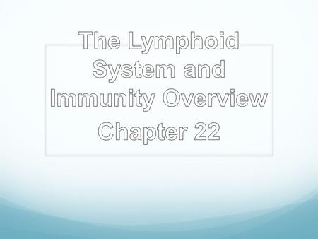 The Lymphoid System and Immunity Overview