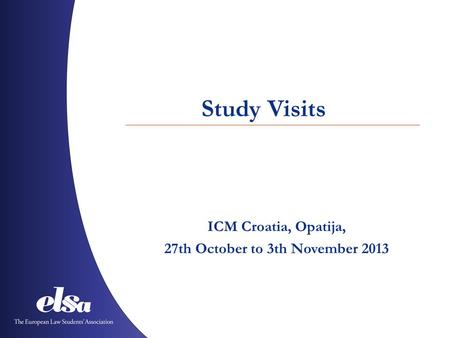 Study Visits ICM Croatia, Opatija, 27th October to 3th November 2013.