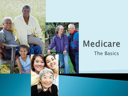 The Basics.  More than 100 million Americans receive care that is financed through Medicare, Medicaid, or the Children's Health Insurance Program (CHIP)