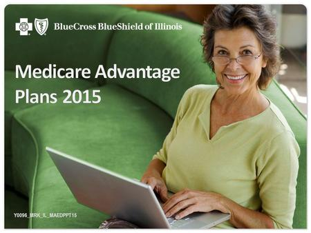 Y0096_MRK_IL_MAEDPPT15. Today's Topics Medicare Basics Medicare Advantage (MA) Plans Eligibility and Enrollment periods 2.