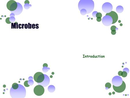 Microbes Introduction.